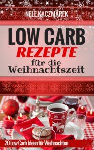 Kostenlose Geschenk Aktion – Low Carb Rezepte für die Weihnachtszeit