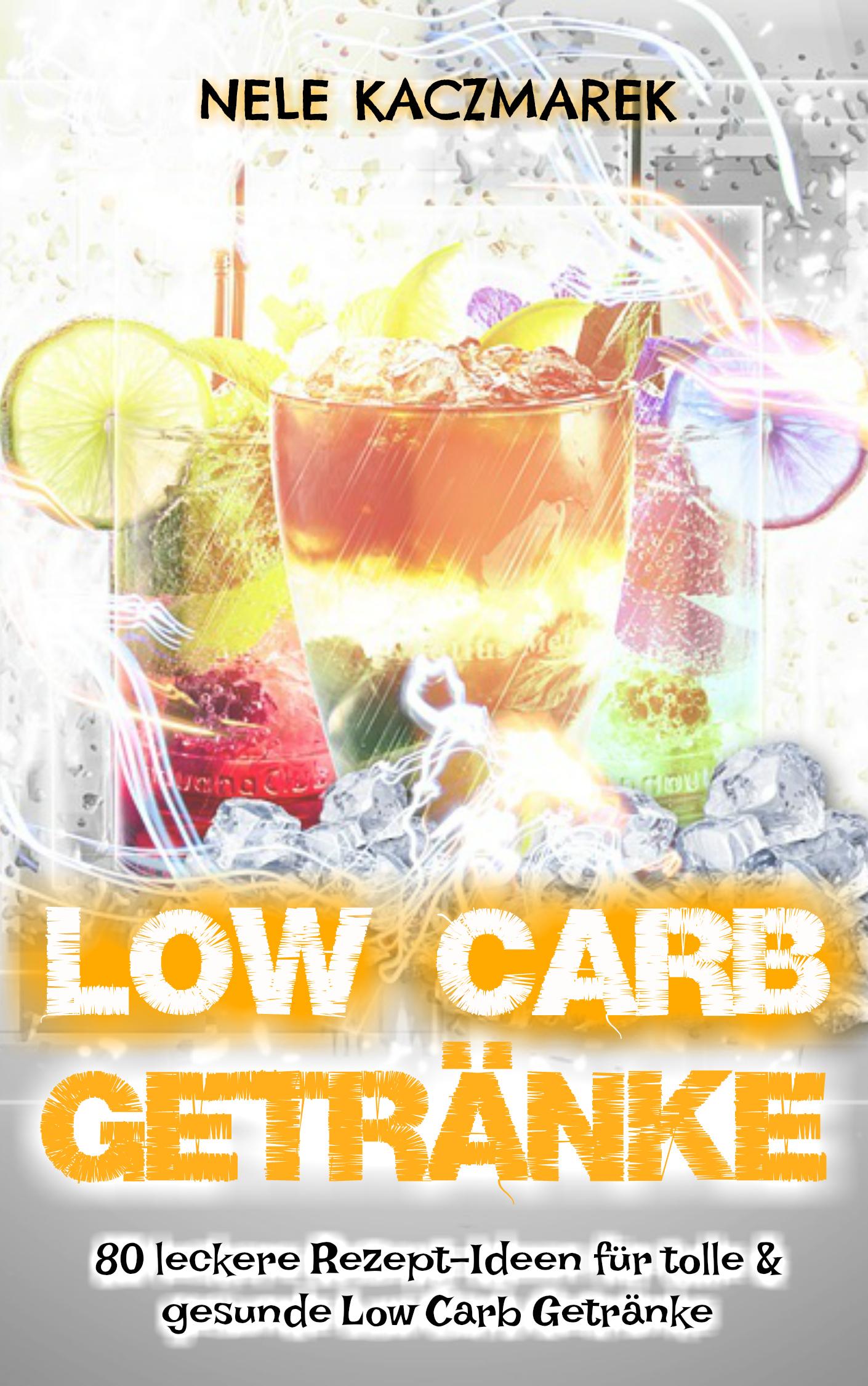 Low Carb Getränke - Das Low Carb Kochbuch - 80 Low Carb Rezepte ...